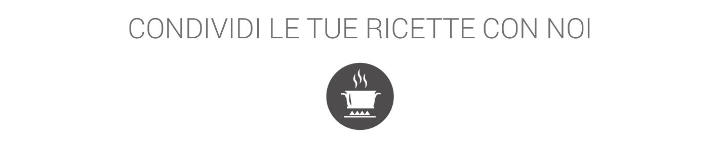 condividi_le_tue_ricette_con_noi